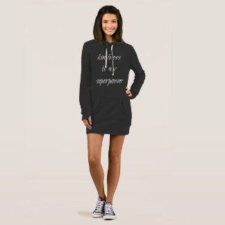 Kindness is my superpower hooded sweatshirt dress
