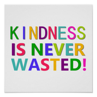 Kindness is Never Wasted Poster