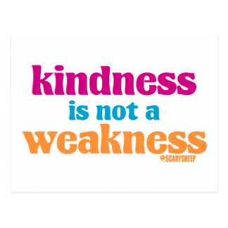 Kindness is Not a Weakness Postcard