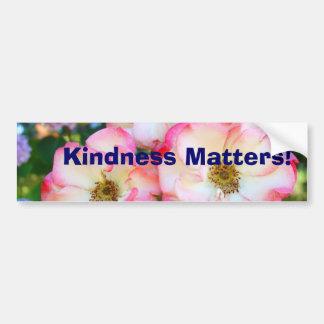 Kindness Matters! bumper stickers Rose Garden