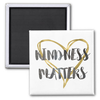 Kindness Matters Gold Heart Square Magnet