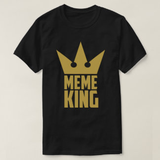 Kine of Meme T-Shirt