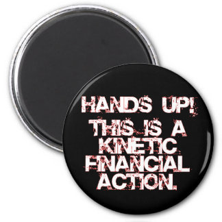 Kinetic Financial Action not Robbery or War Refrigerator Magnets