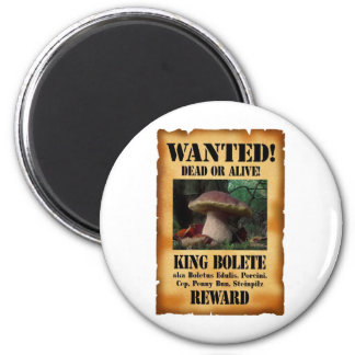 King Bolete - Wanted Dead or Alive 6 Cm Round Magnet