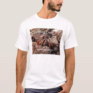 King Crab!, Hermit crab tha... T-Shirt