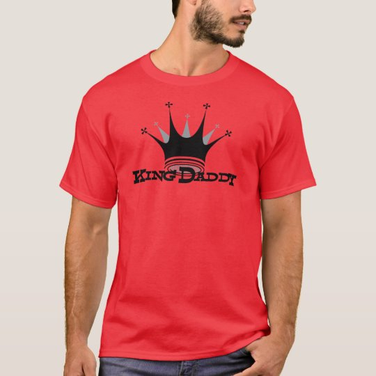 King Daddy T-Shirt