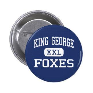 King George - Foxes - High - King George Virginia 6 Cm Round Badge