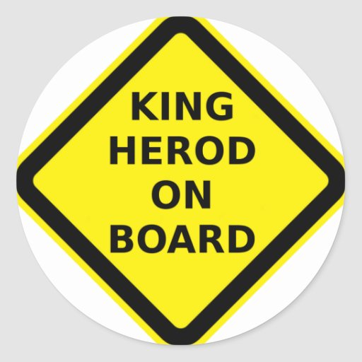King Herod on Board Round Stickers