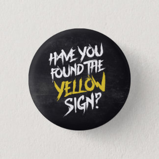 King In Yellow Have You Found the Yellow Sign 3 Cm Round Badge