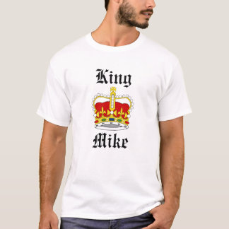 King Mike T-Shirt