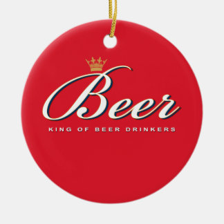 King of Beer Drinkers | Funny Drinking Gift Round Ceramic Decoration