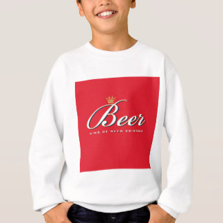 King of Beer Drinkers | Funny Drinking Gift Sweatshirt