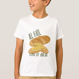 King Of Bread T-Shirt