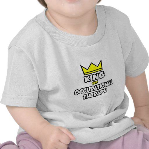 King of Occupational Therapy Tshirts