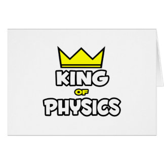 King of Physics Greeting Card