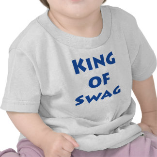 King of Swag T Shirts