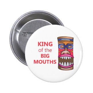 KING OF THE BIG MOUTHS 6 CM ROUND BADGE