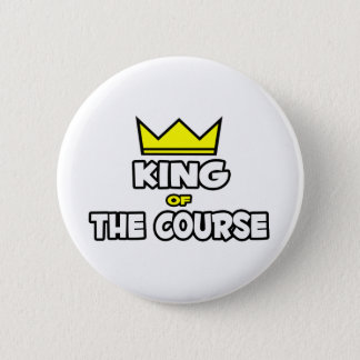 King of the Course 6 Cm Round Badge