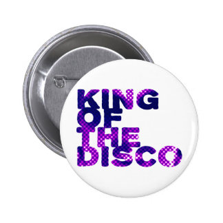 King of the Disco 6 Cm Round Badge