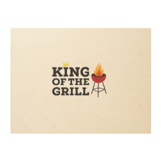 King of the grill wood print