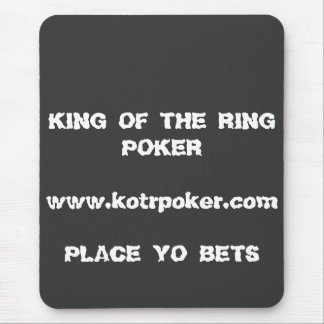 KING OF THE RING POKER  www.kotrpoker.comPLACE ... Mouse Pad