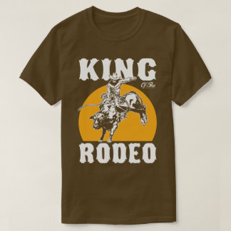 King Of The Rodeo Country Western Cowboy Humour T-Shirt