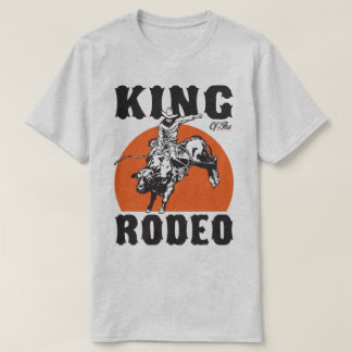 King Of The Rodeo Western Cowboy Country Humour T-Shirt