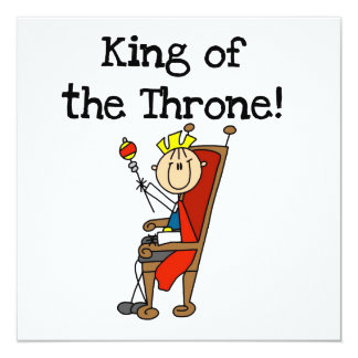 "King of the Throne 5.25"" Square Invitation Card"