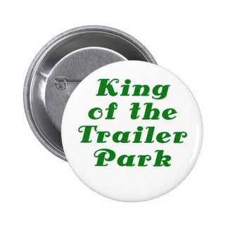 King of the Trailer Park 6 Cm Round Badge