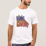 King of the Wing T-Shirt