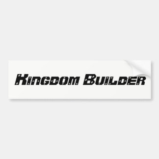 """Kingdom Builder"" bumper sticker"