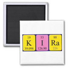 Magnet featuring the name Kira spelled out in symbols of the chemical elements