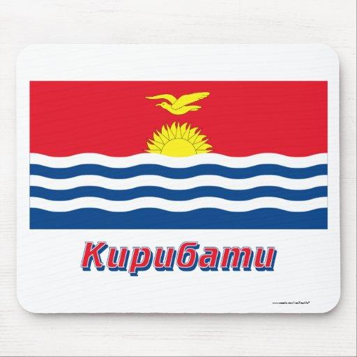 Kiribati Flag with name in Russian Mouse Pads
