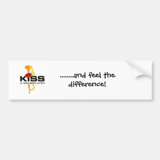Kiss a Brassplayer Bumper Sticker