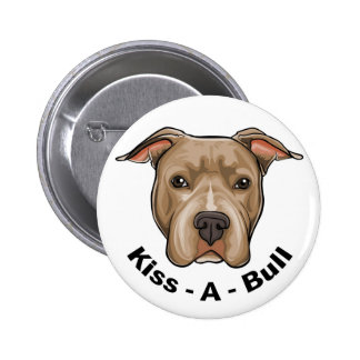 Kiss-A-Bull Pit bull 6 Cm Round Badge
