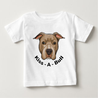 Kiss-A-Bull Pit bull Baby T-Shirt
