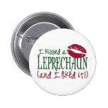 Kiss A Leprechaun Button