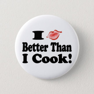Kiss Better Than Cook 6 Cm Round Badge