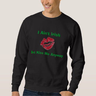 Kiss Me Anyway Sweatshirt