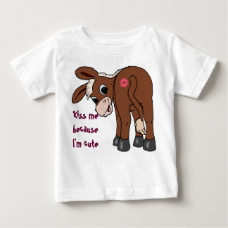 Kiss Me Because I'm Cute Baby T-Shirt