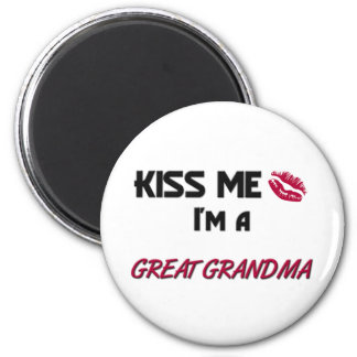 Kiss Me Great Grandma Magnet