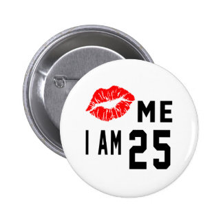 Kiss Me I Am 25 6 Cm Round Badge