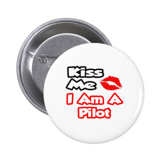 Kiss Me...I Am A Pilot 6 Cm Round Badge
