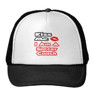 Kiss Me...I Am A Soccer Coach Trucker Hat