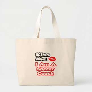 Kiss Me...I Am A Soccer Coach Jumbo Tote Bag