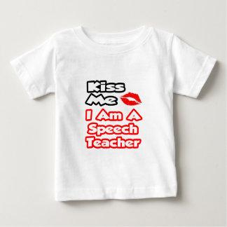 Kiss Me...I Am A Speech Teacher Baby T-Shirt