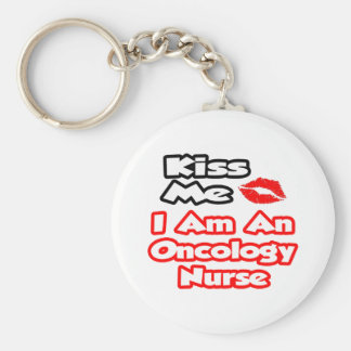 Kiss Me...I Am An Oncology Nurse Basic Round Button Key Ring