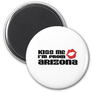 Kiss me I am from Arizona Fridge Magnet
