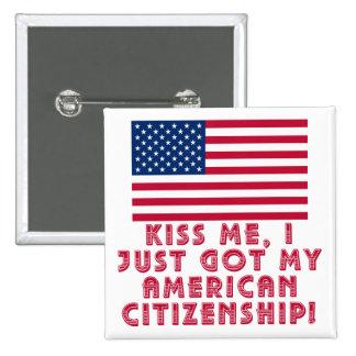 Kiss Me I Just Got My American Citizenship! 15 Cm Square Badge