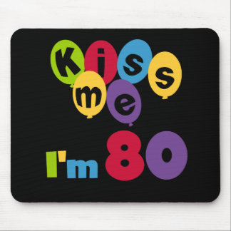 Kiss Me I m 80 Birthday T-shirts and Gifts Mouse Pads